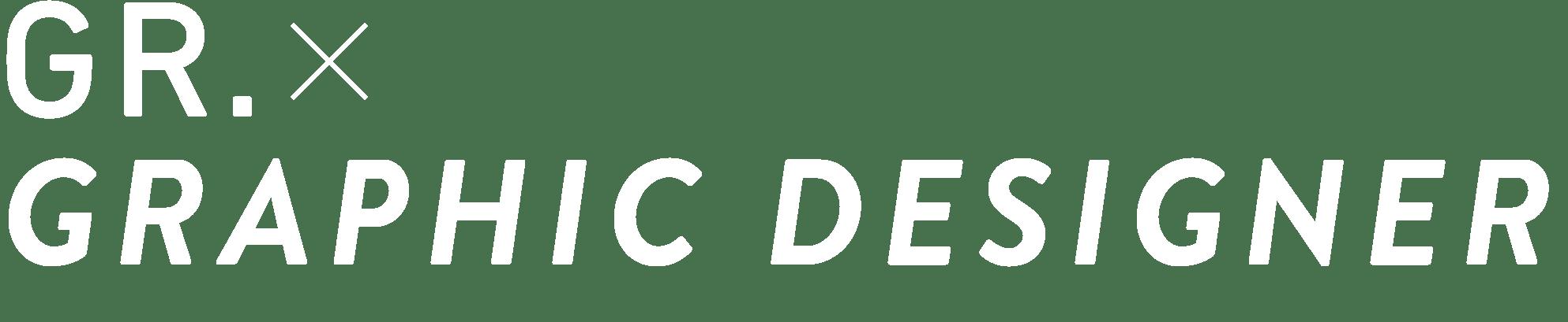 GR.×GRAPHIC DESIGNER
